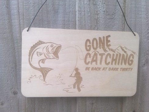 Gone Catching Back At Dark Thirty Wooden Plaque